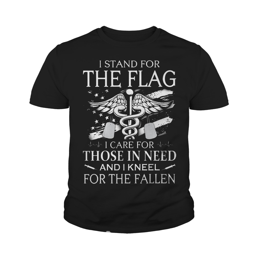 Veteran and Nurse I stand for the flag I care for those in need and I kneel for the fallen youth tee