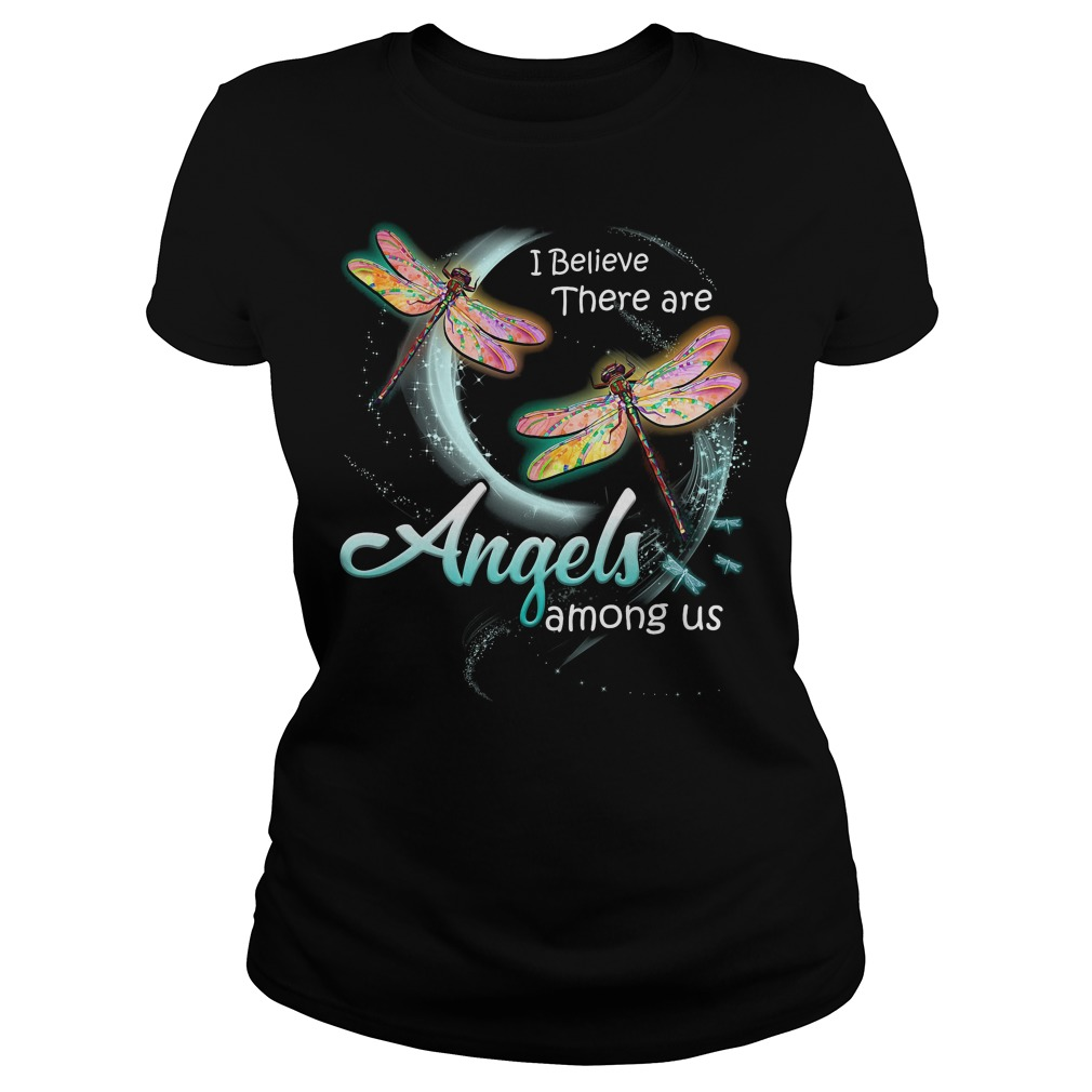I believe there are angels among us Dragonfly