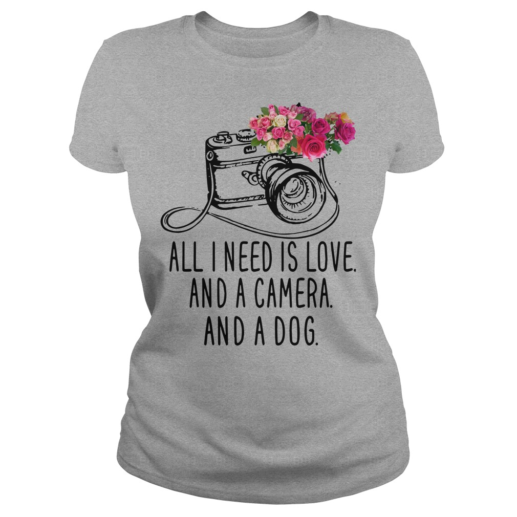 All I need is love and camera and and dog