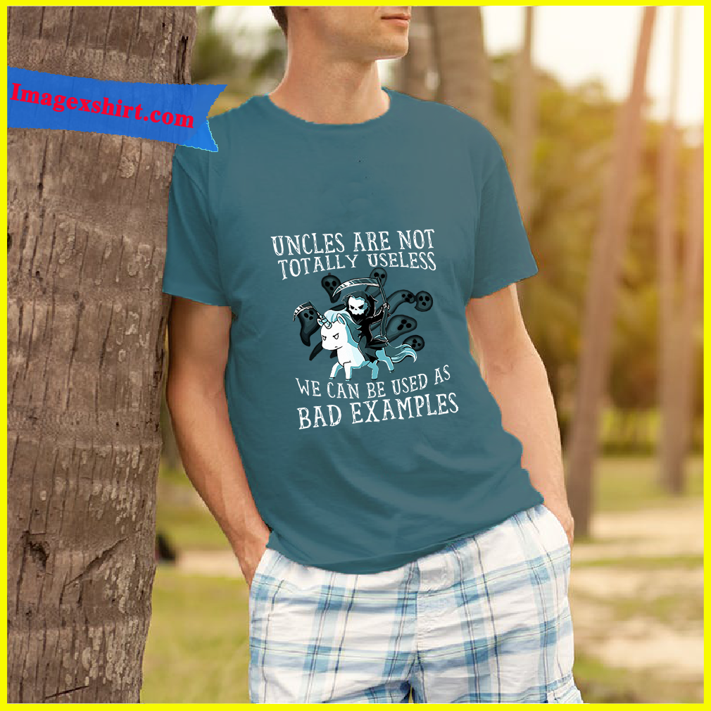 Uncles are not totally useless we can be used as bad examples hoodie