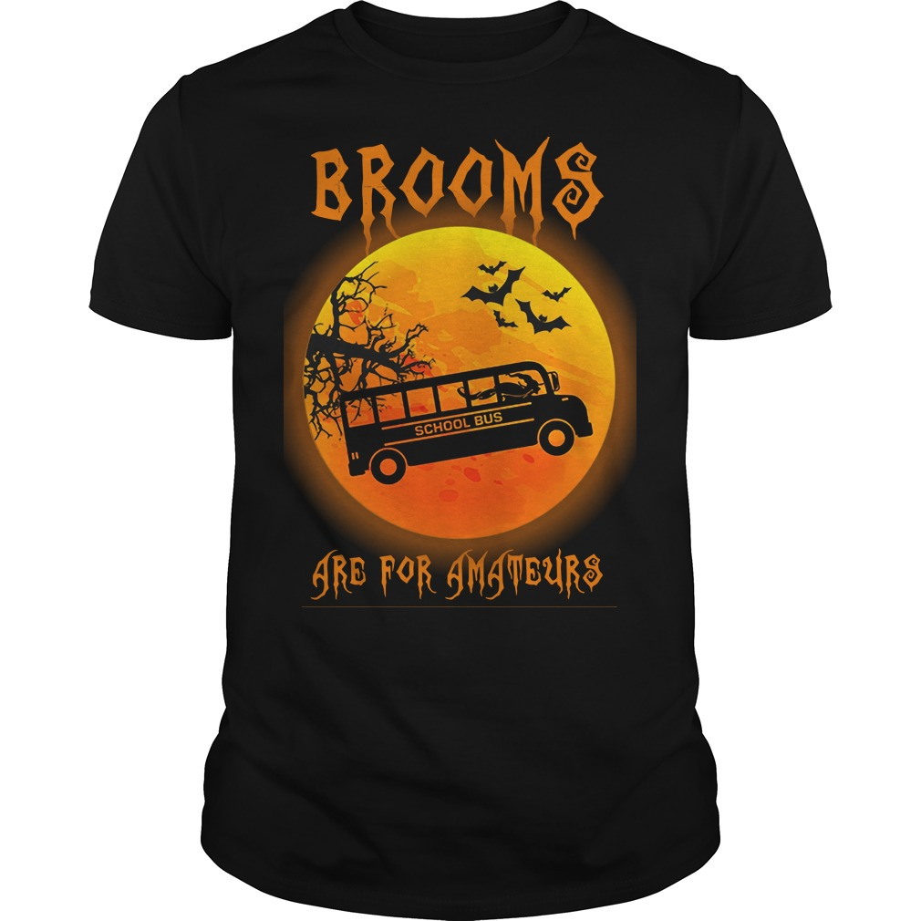 Brooms are for amateurs school bus Halloween shirt