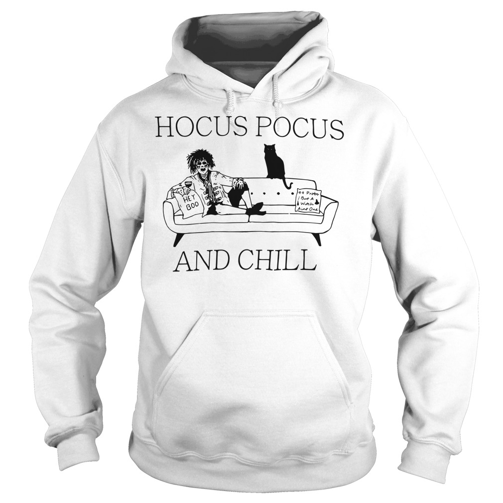Hocus pocus and chill Hoodie