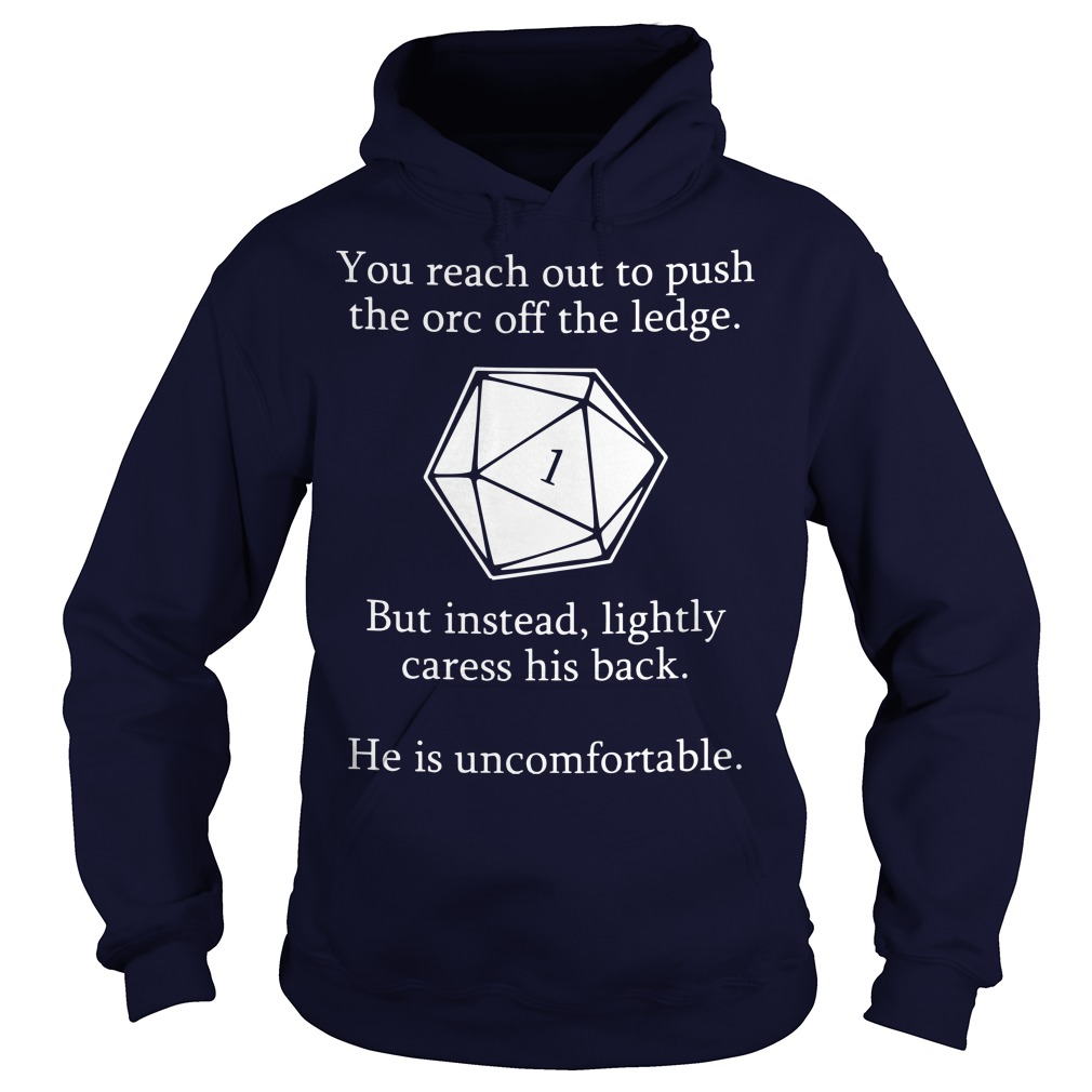 You reach out to push the orc the ledge Diamond Hoodie