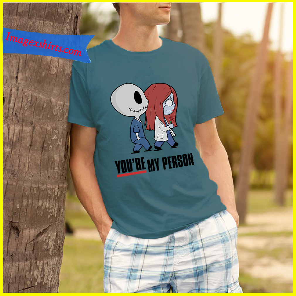 Jack and Sally you're my person shirt