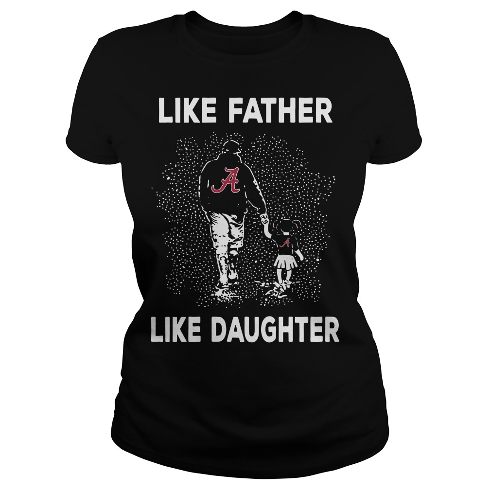 Alabama like father like daughter Ladies t-shirt