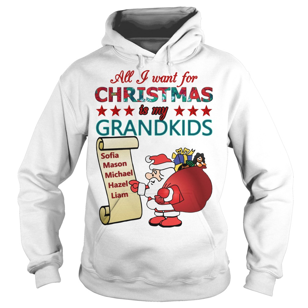 All I want for christmas is my grandkids shirt, hoodie, tank top and ...