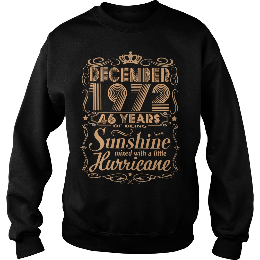 December 1972 46 years of being sunshine mixed with a little hurricane Sweater