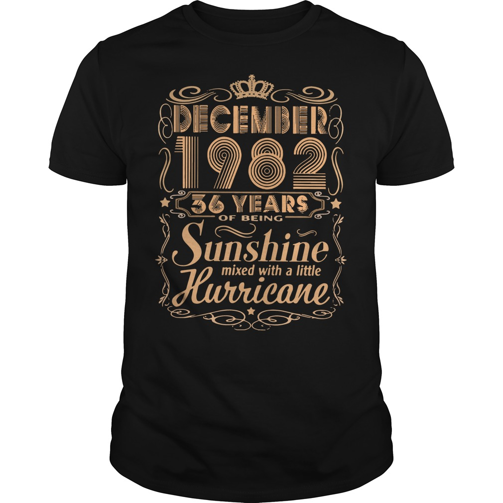December 1982 36 years sunshine mixed with a little hurricane Guys t-shirt