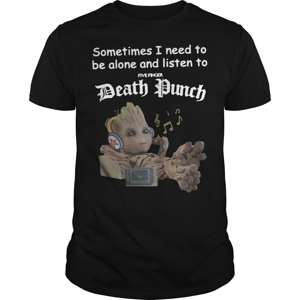 Groot sometimes I need to be alone and listen to Volbeat Guys t-shirt
