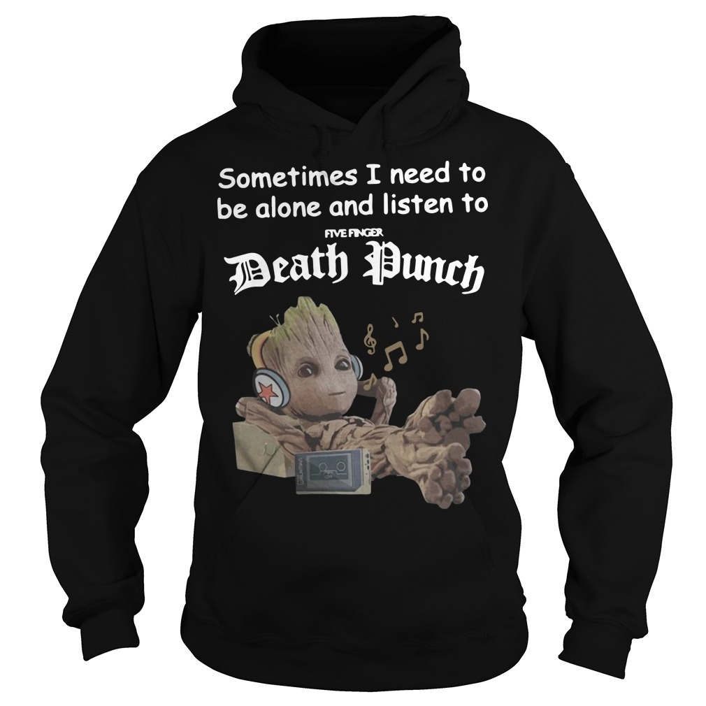 Groot sometimes I need to be alone and listen to Volbeat Hoodie