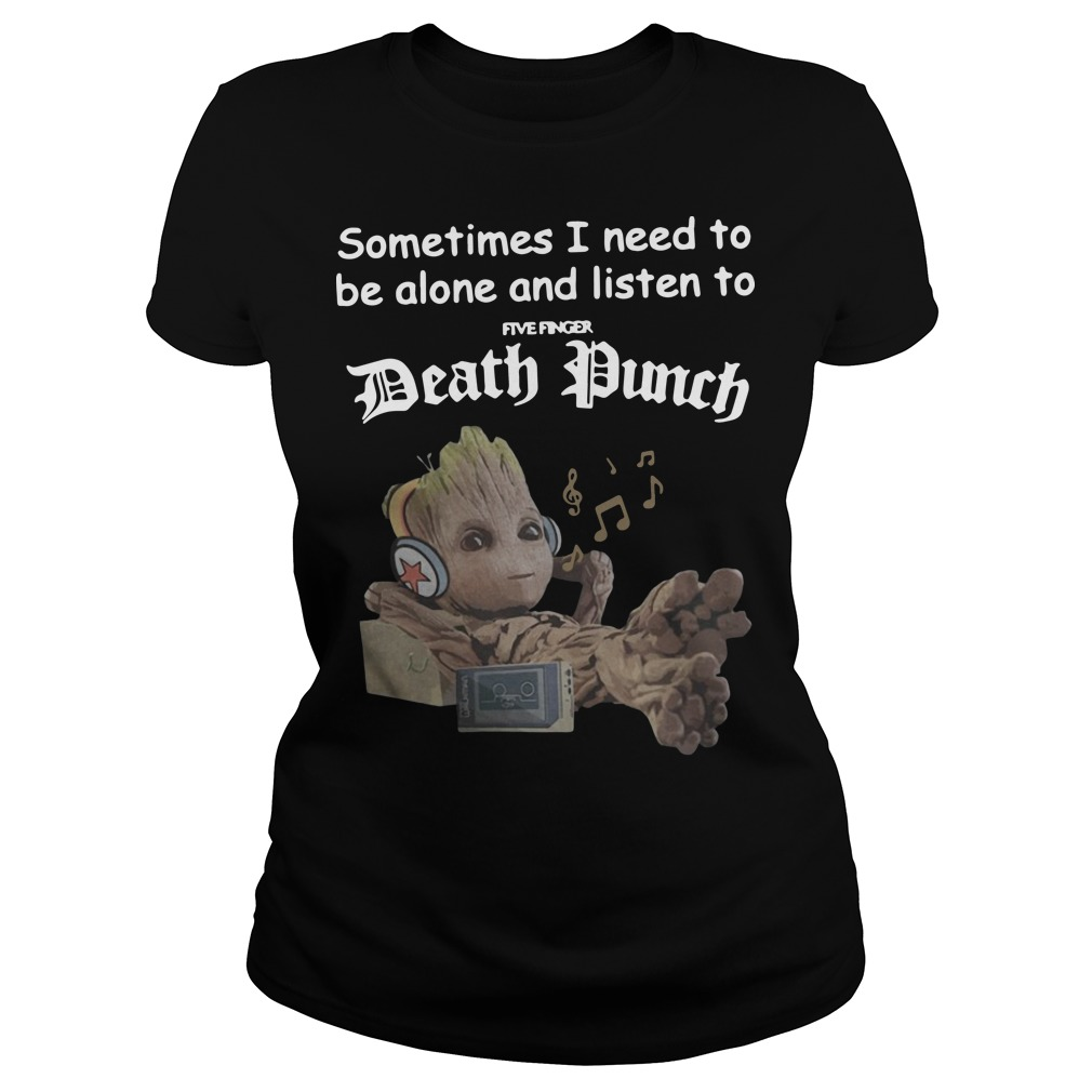 Groot sometimes I need to be alone and listen to Volbeat Ladies t-shirt