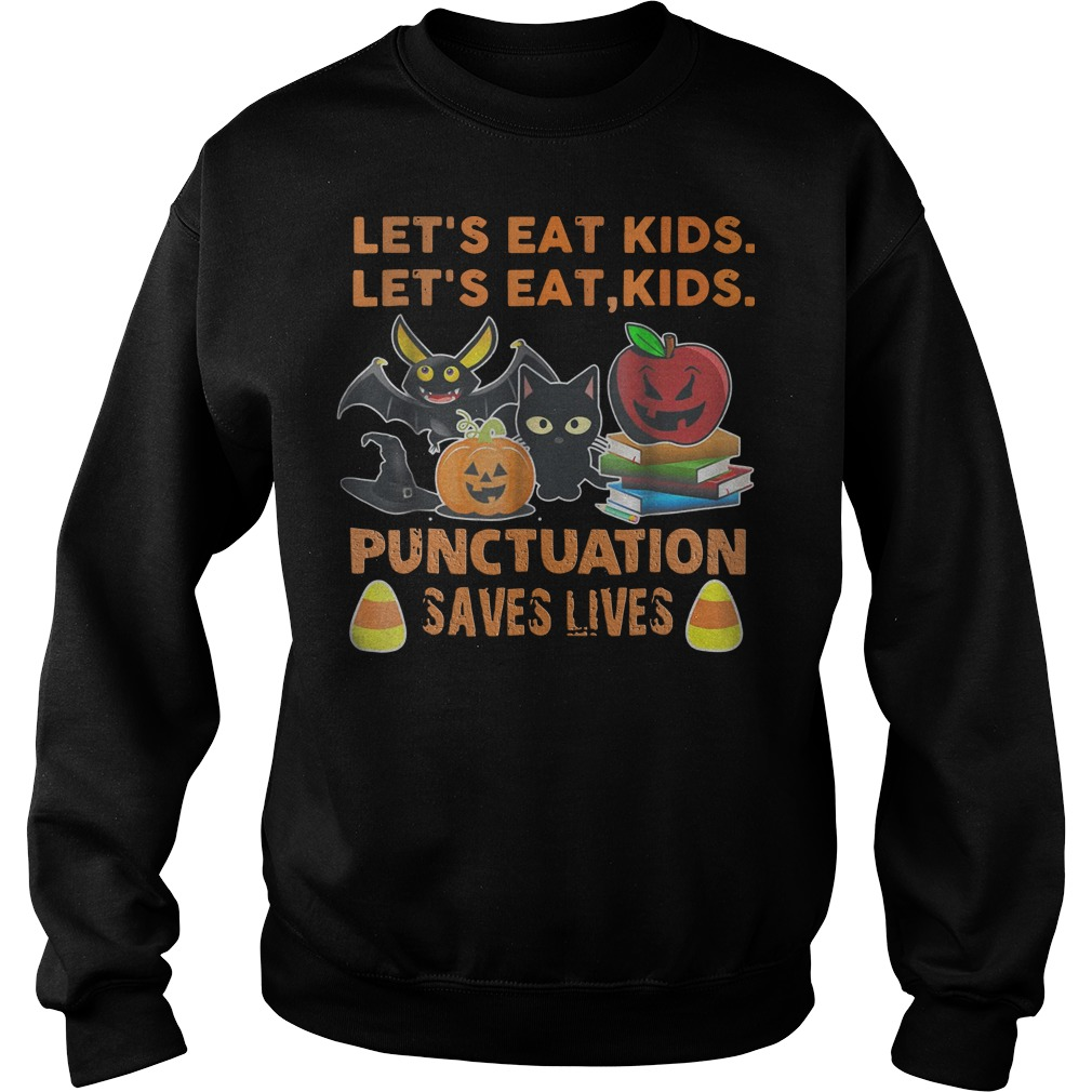 Halloween let's eat kids punctuation saves lives Sweater