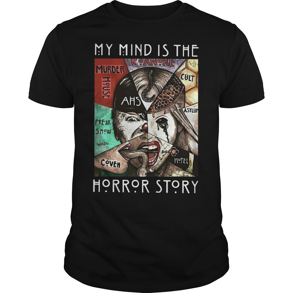 My mind is the horror story Guys t-shirt