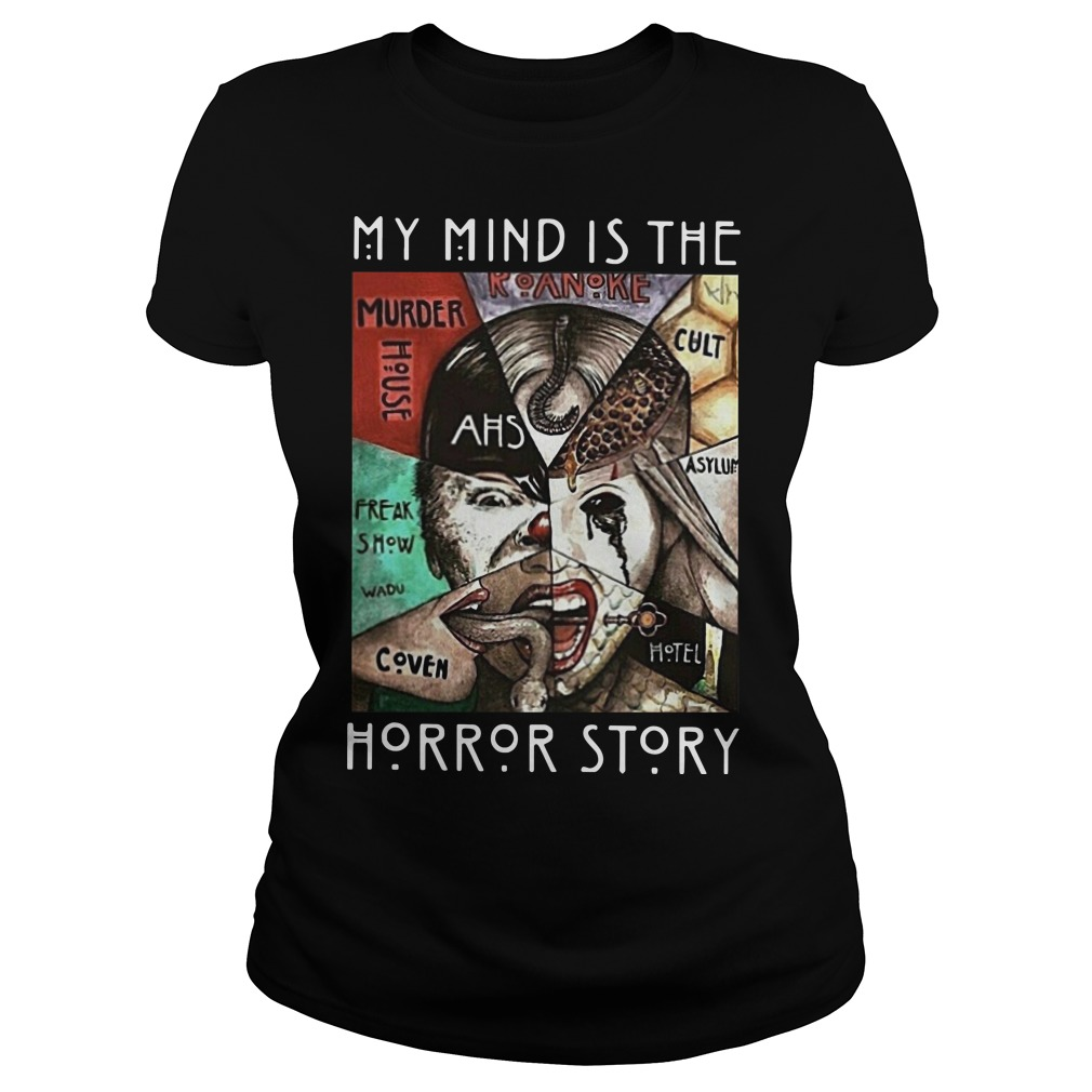 My mind is the horror story Ladies t-shirt