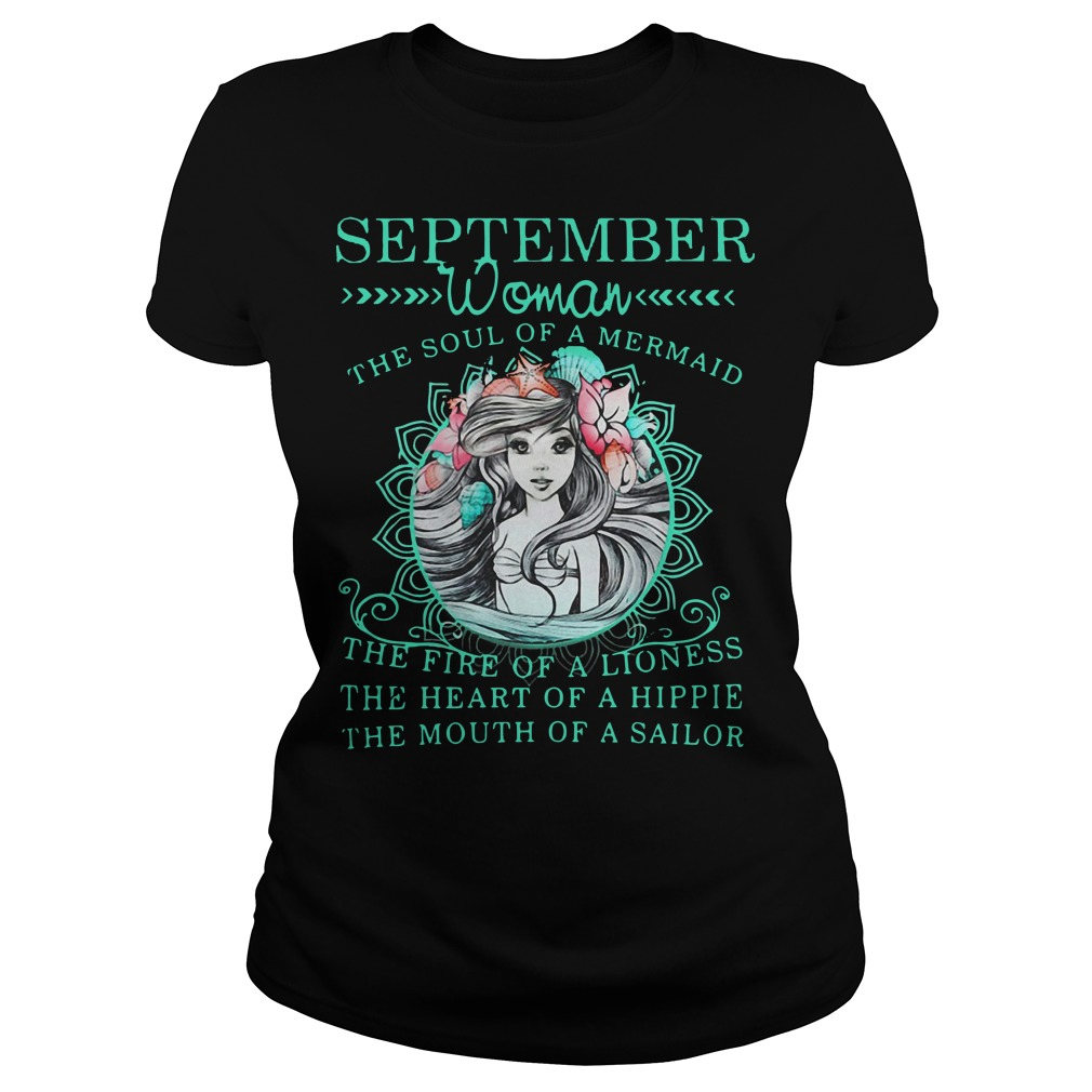 september-woman-the-soul-of-a-mermaid-the-life-of-a-lioness-the-heart-of-a-hoppie-the-mouth-of-a-sailor-Ladies t-shirt