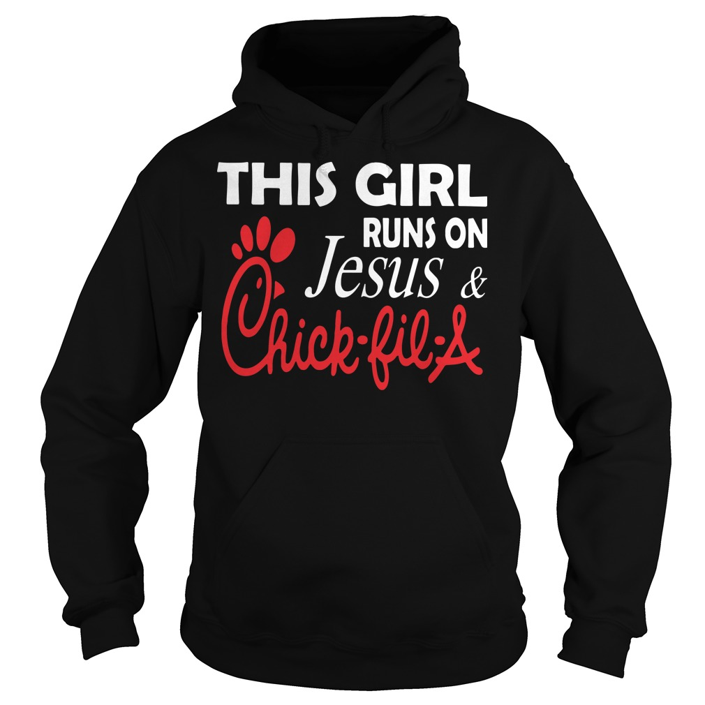 This girl runs on Jesus and Chick fil a Hoodie