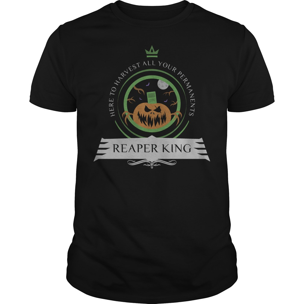 Here to harvest all your permanents reaper king Guys t-shirt