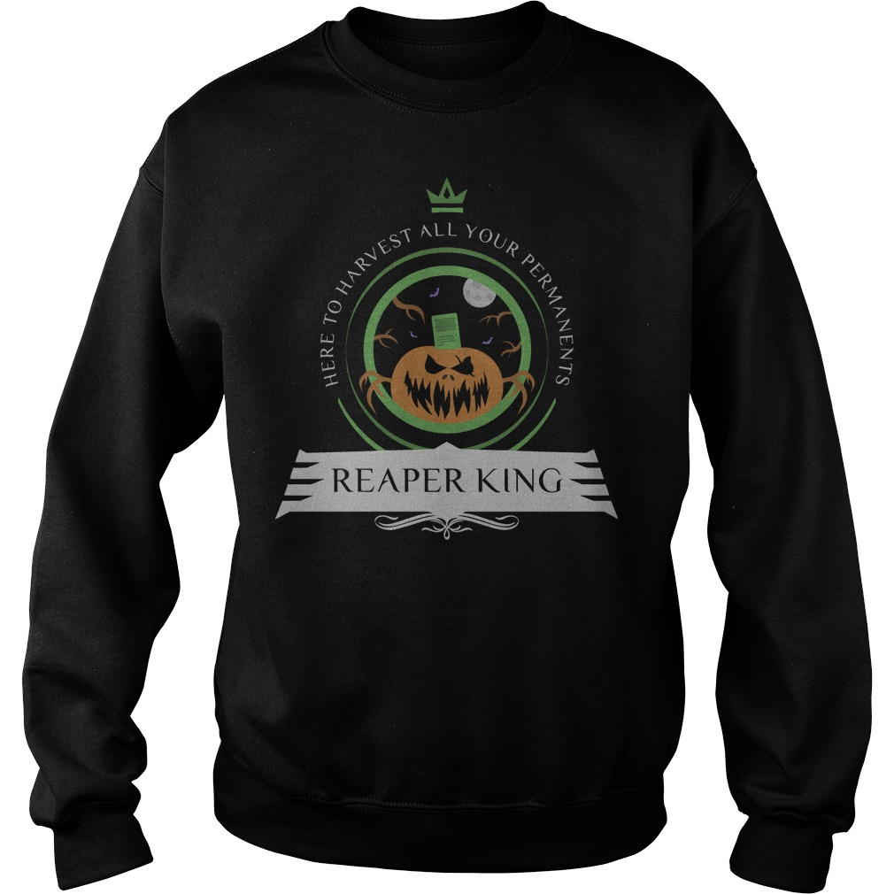 Here to harvest all your permanents reaper king Sweater