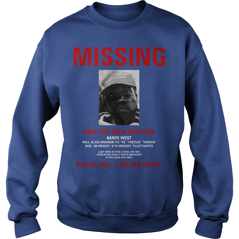 Kanye West Missing have you seen this man please call 1 800 old Kanye Sweater