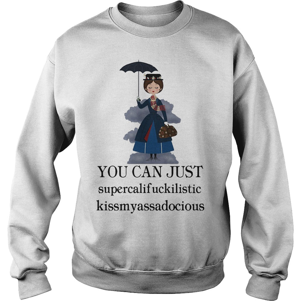 Mary Poppins your can just supercalifuckilistic kissmyassadocious Sweater