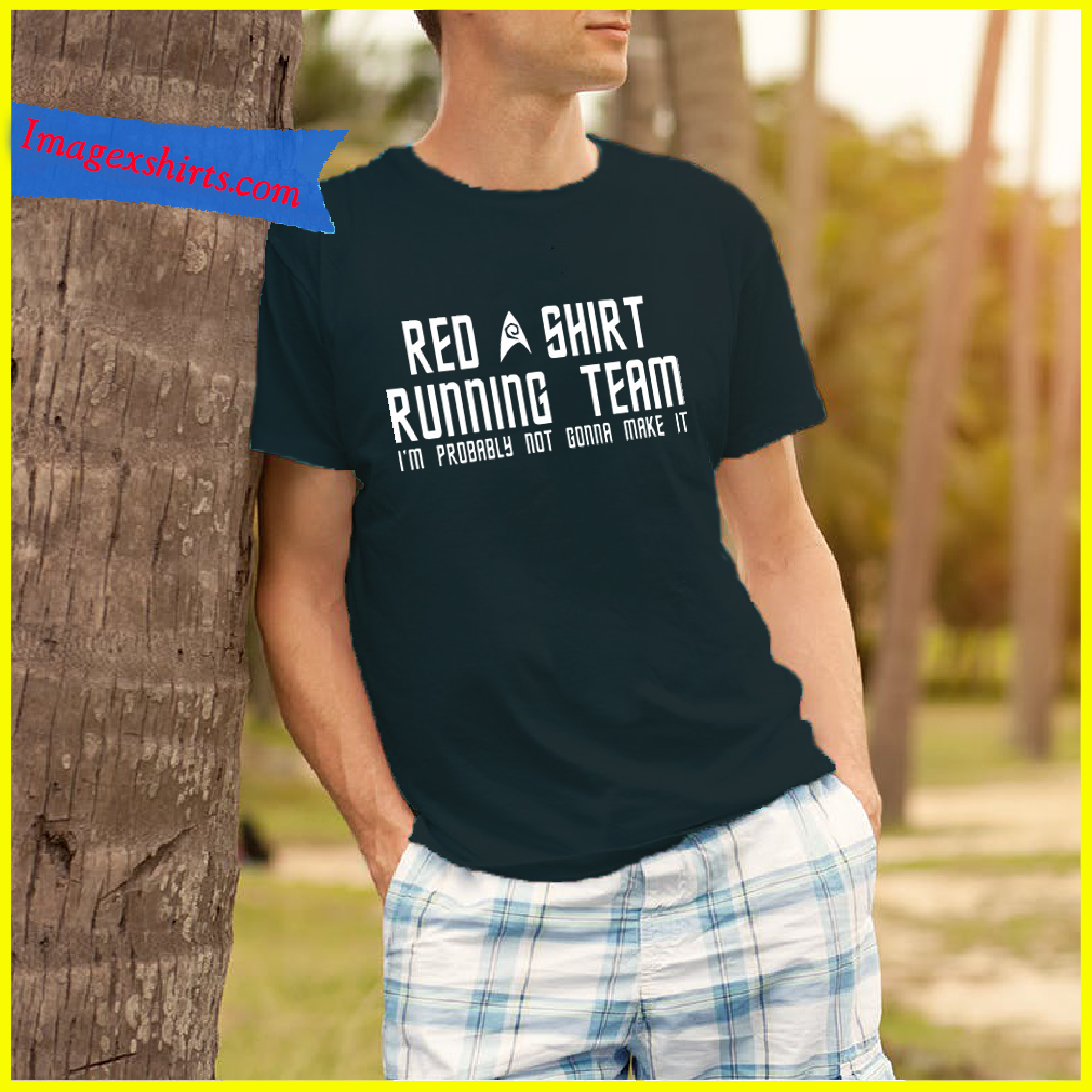 a40e60402 Red shirt running team I'm probably not gonna make shirt, hoodie ...