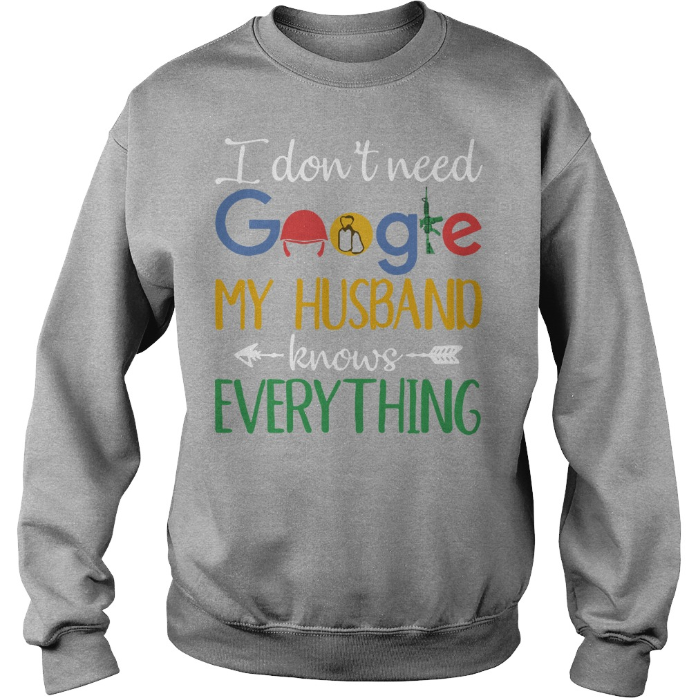 Veteran wife I don't need google my husband knows everything Sweater