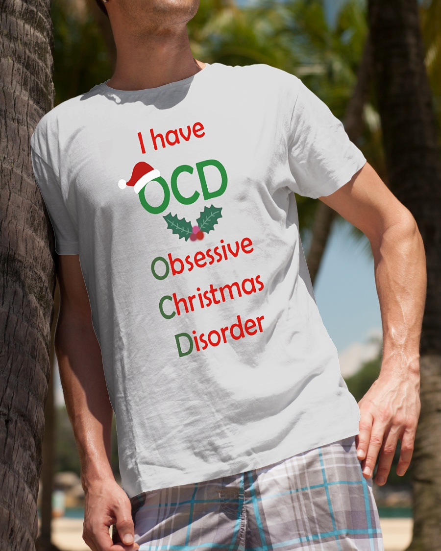 I have OCD obsessive christmas disorder shirt, hoodie, tank top and ...