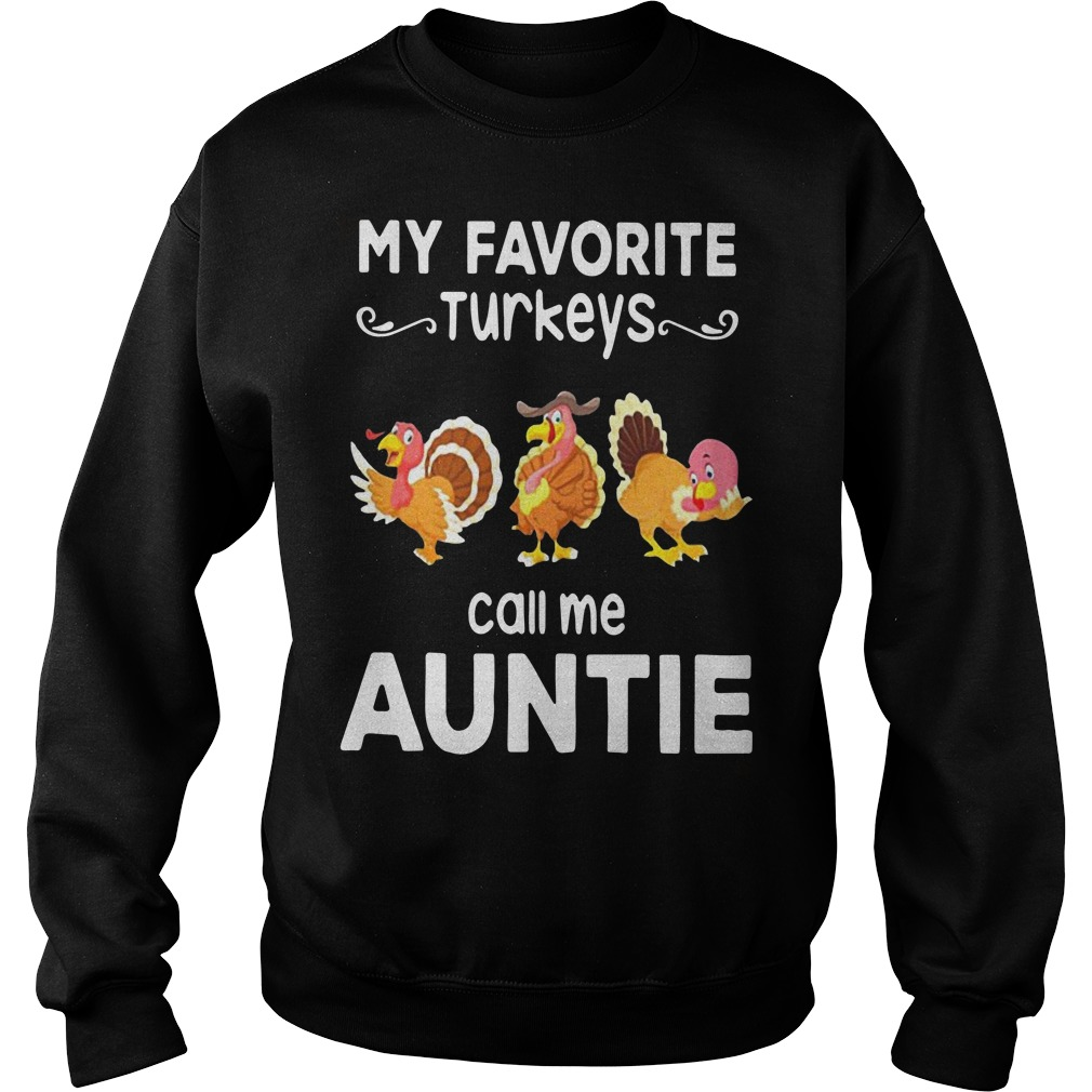 My favorite turkeys call me auntie Sweater