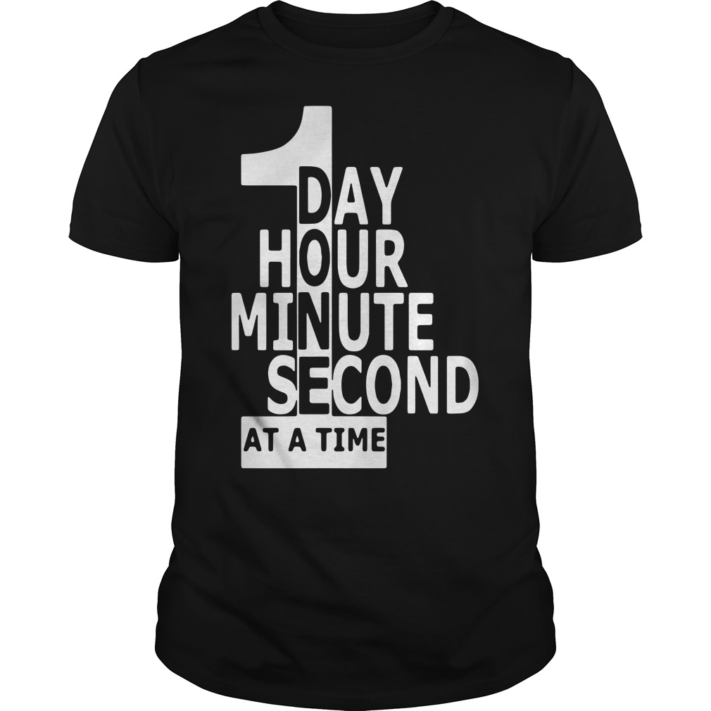 1 day 1 hour 1 minute 1 second at a time shirt