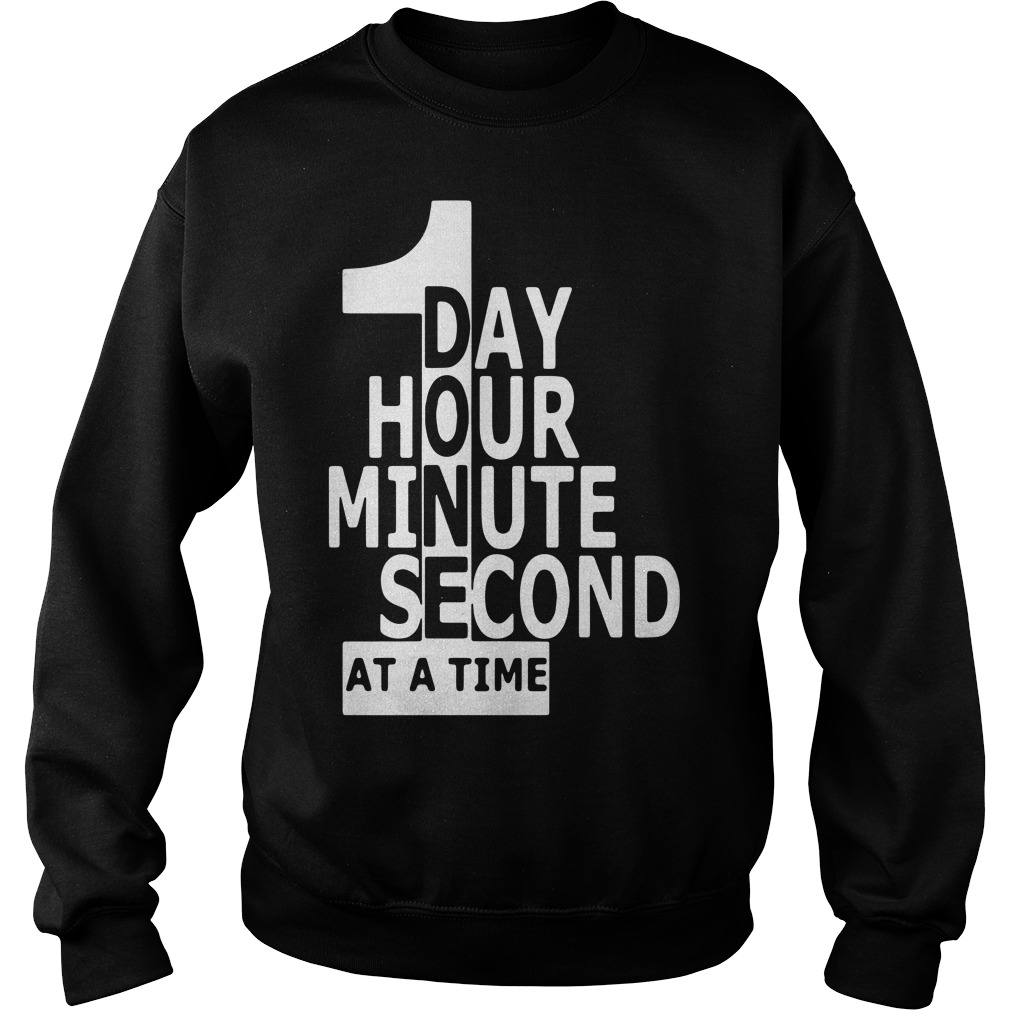 1 day 1 hour 1 minute 1 second at a time Sweater