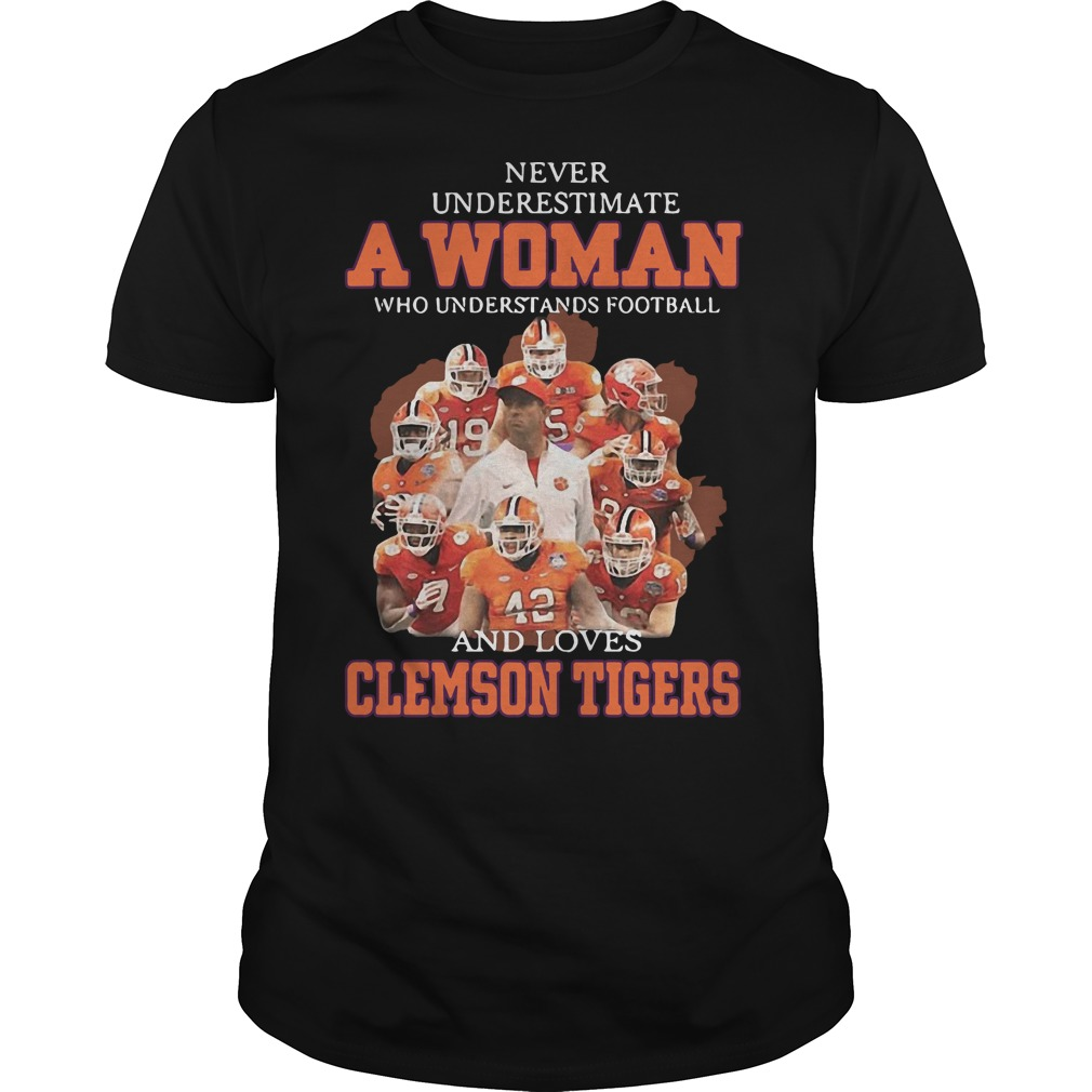 Never underestimate a woman who understands football and loves Clemson Tigers Guys t-shirt