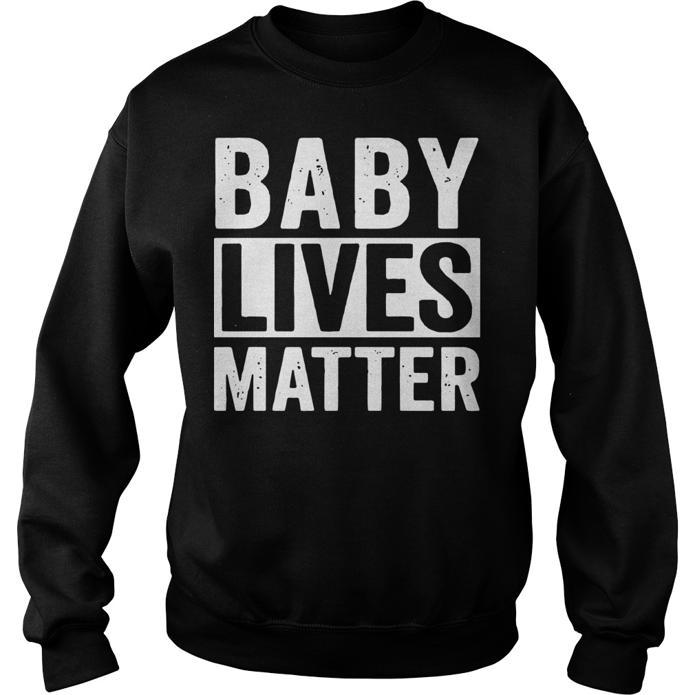 Baby lives matter Sweater