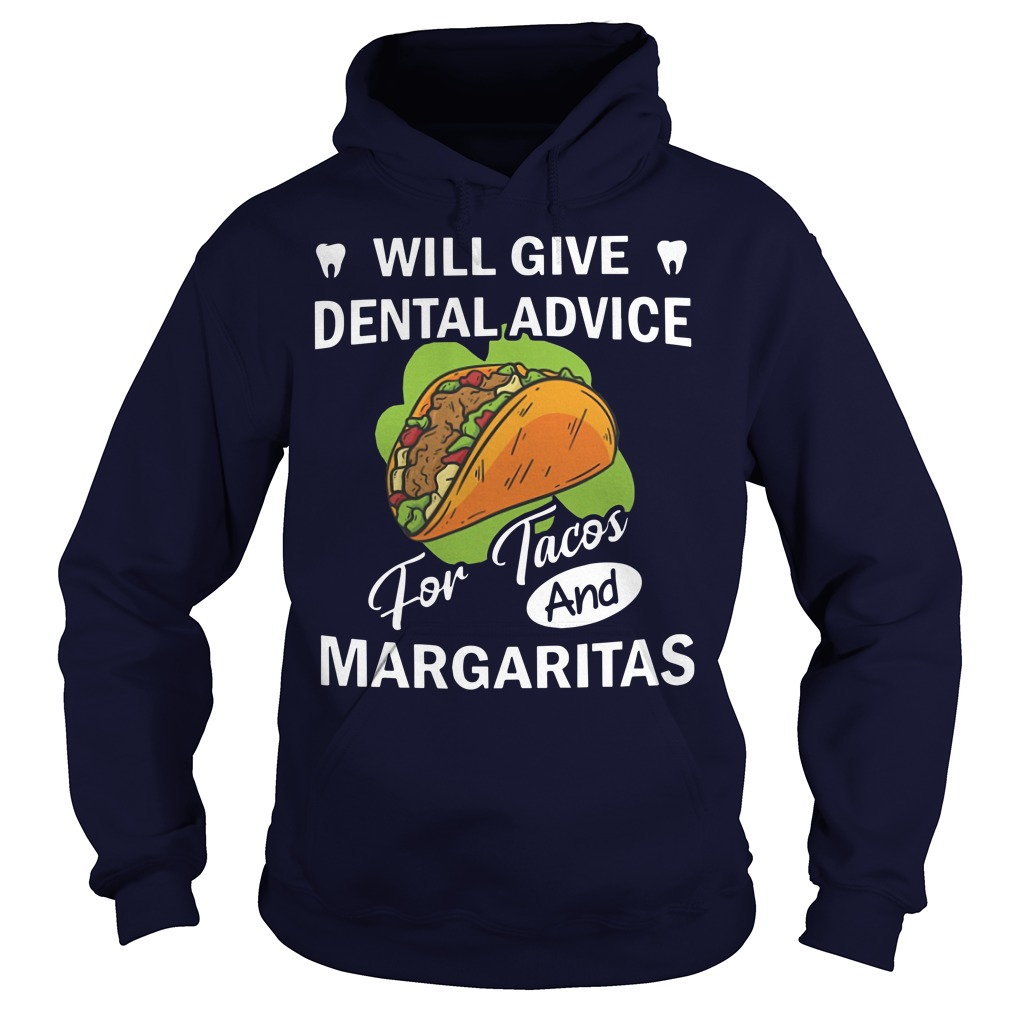 Will give dental advice for tacos and margaritas Hoodie