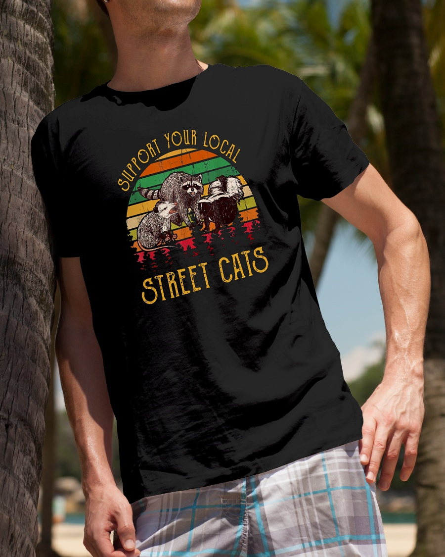 Support your local street cats Vintage shirt