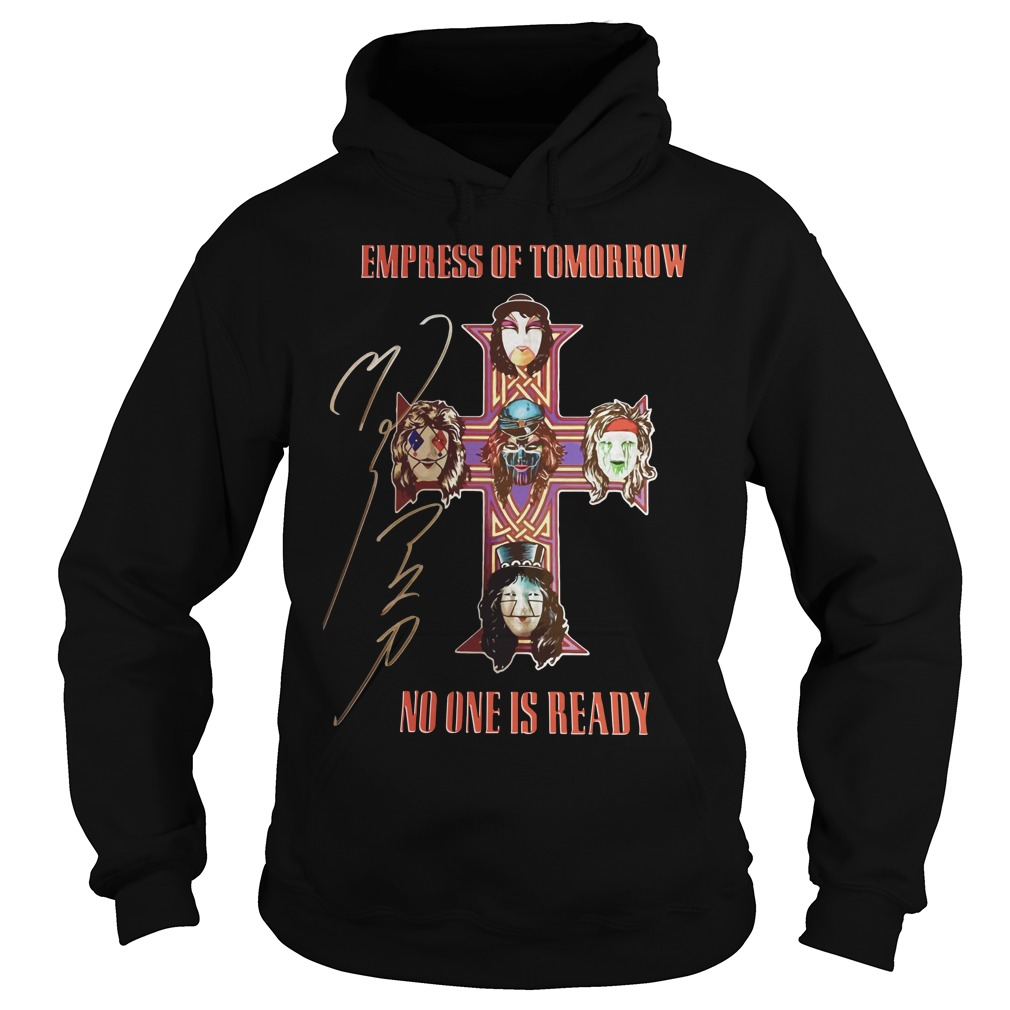 Empress of tomorrow no one is ready Hoodie