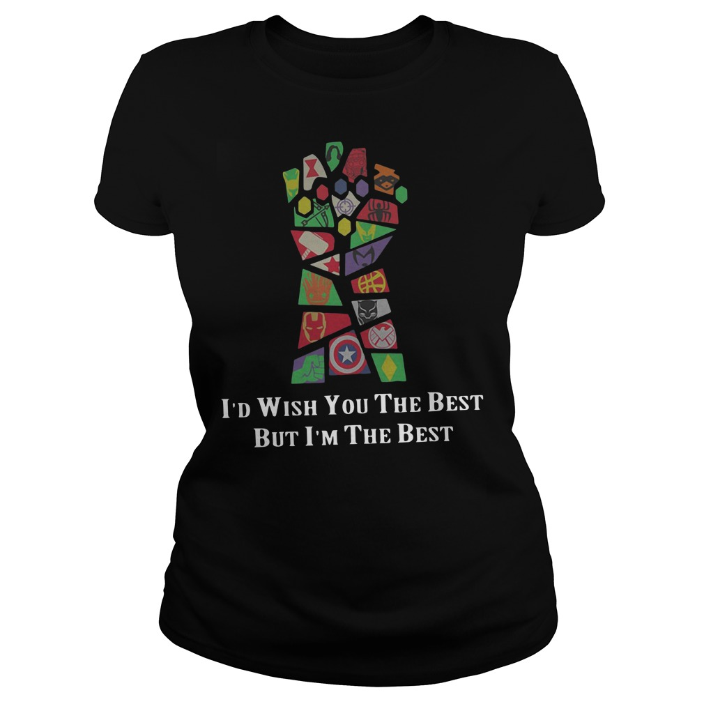 Infinity Gauntlet I'd wish you the best but I'm the best Ladies t-shirt