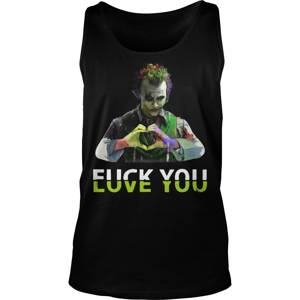 Joker fuck you love you Tank top