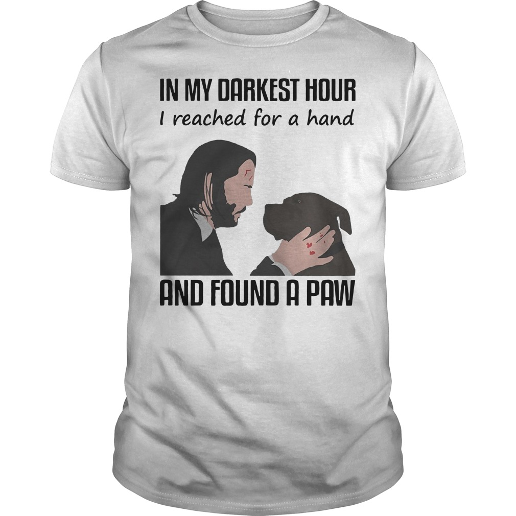 Keanu Reeves in my darkest hour I reached for a hand and found a paw Guys t-shirt