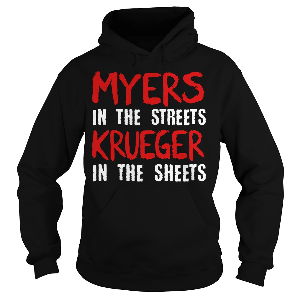 Myers in the streets krueger in the sheets Hoodie