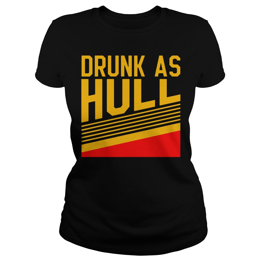 Brett Hull Drunk As Hull Ladies t-shirt