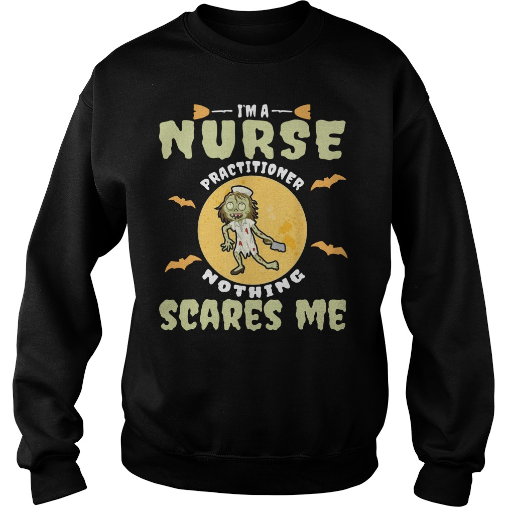 I'm a nurse practitioner nothing scares me Halloween Sweater