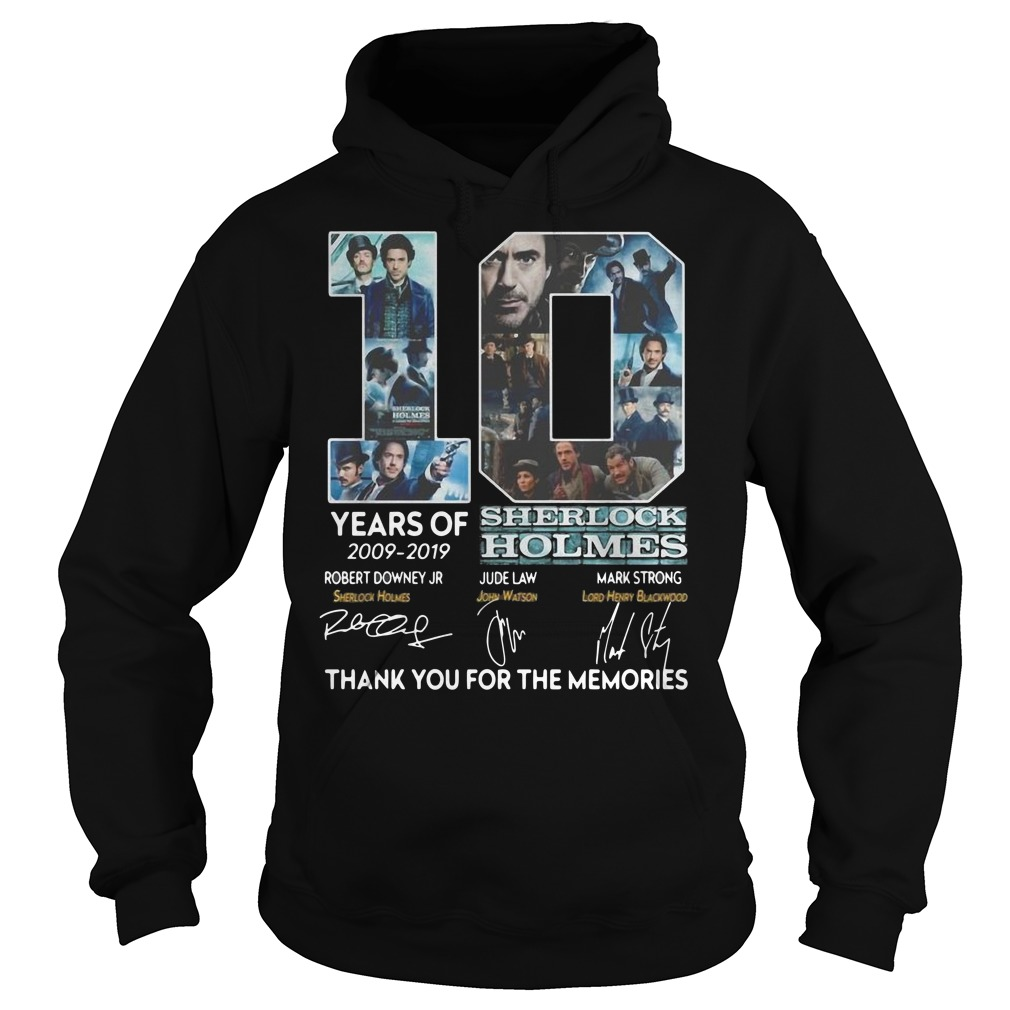 10 years of 2009 2019 Sherlock Holmes thank you for the memories Hoodie