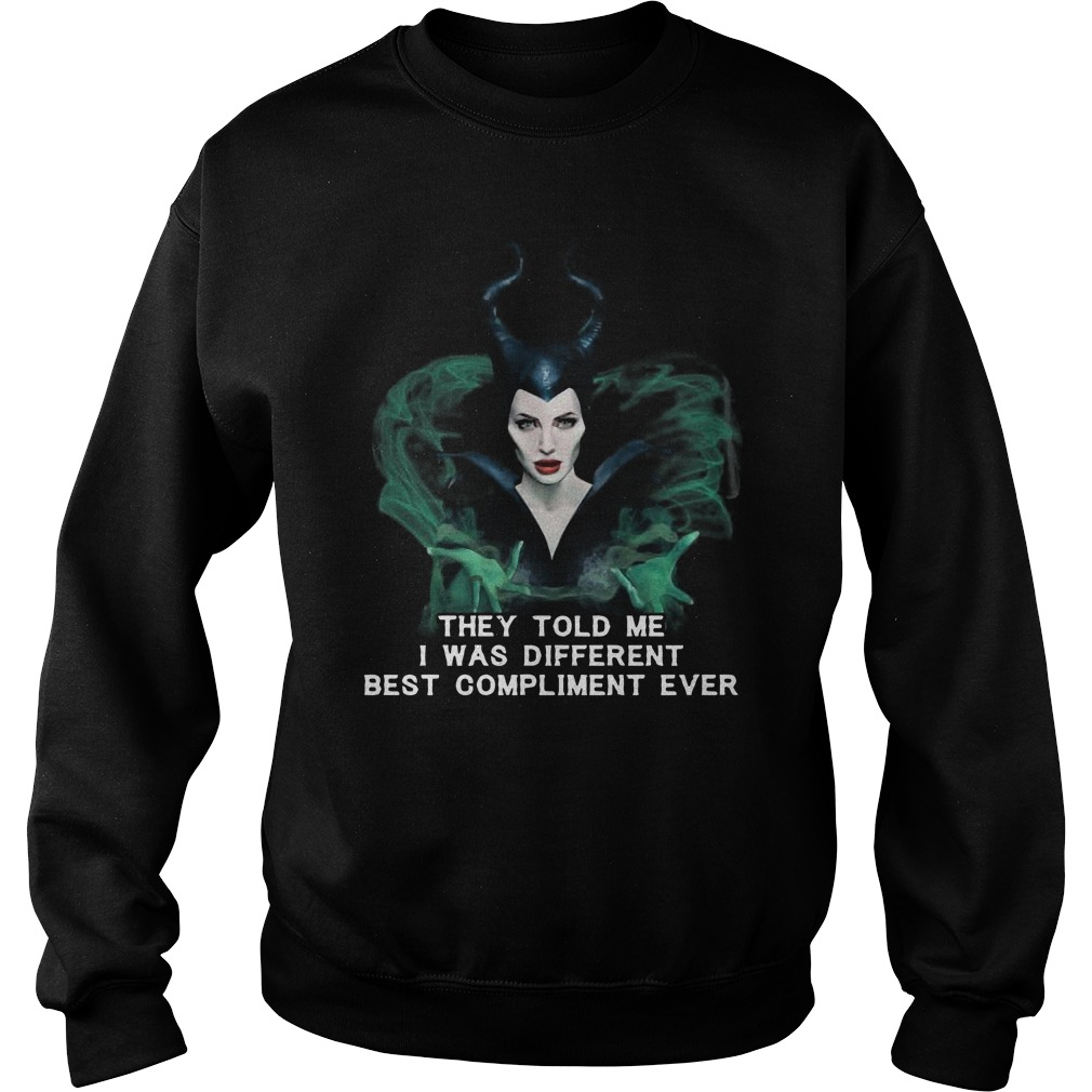 Maleficent they told me I was different best compliment ever Sweater