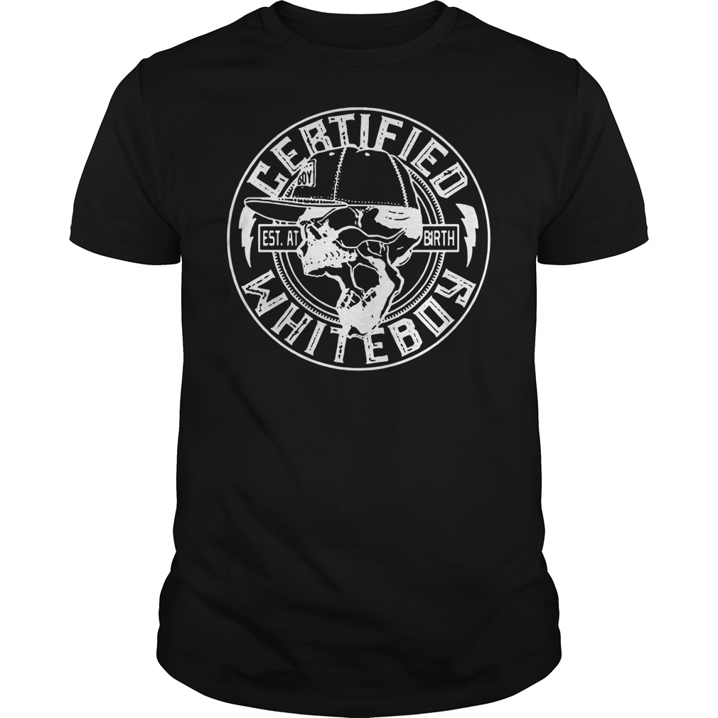 Certified whiteboy est AT birth Guys t-shirt