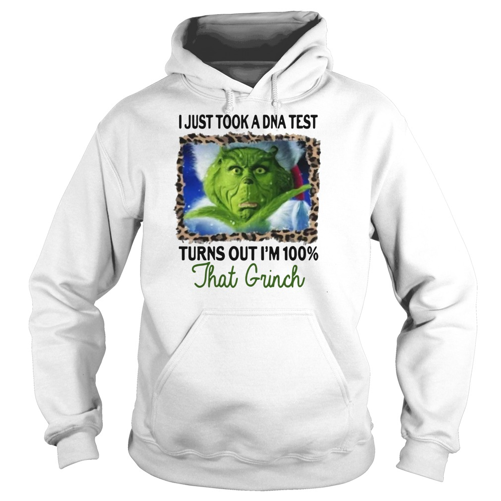 I just took a dna test turns out I'm 100 that Grinch Christmas Hoodie