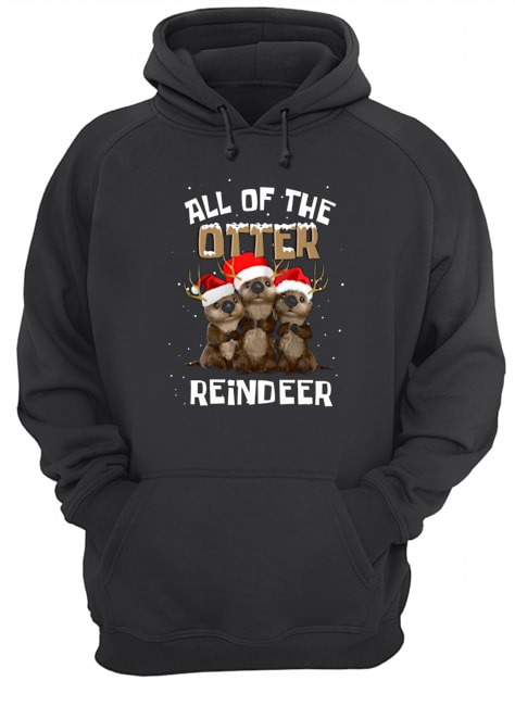 All of the Otter Reindeer Christmas Hoodie
