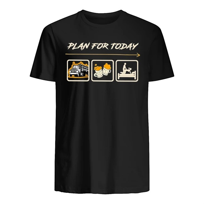 Plan for today truck beer and sex Guys t-shirt