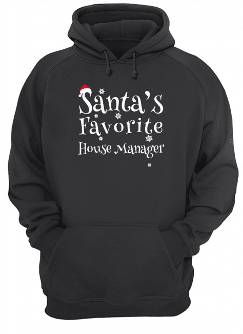 Santa's favorite House Manager Christmas Hoodie