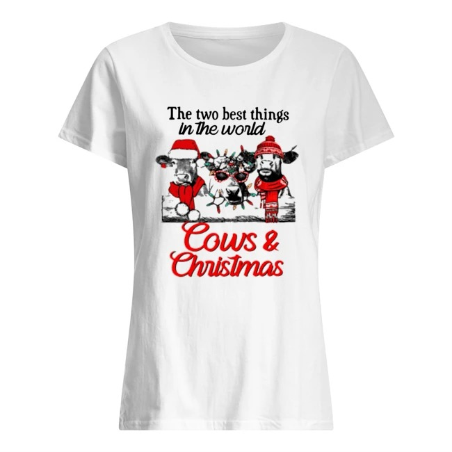 The two best thing in the world Cows and Christmas Ladies t-shirt