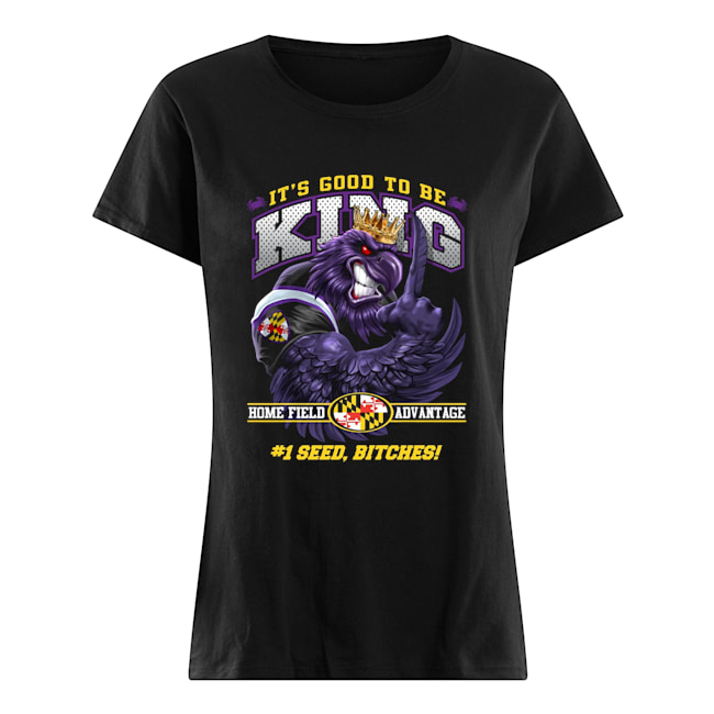 Baltimore Football It's Good to be King Ladies t-shirt